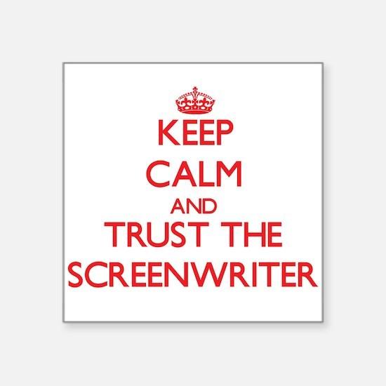 Keep Calm and Trust the Screenwriter Sticker