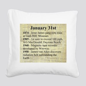 January 31st Square Canvas Pillow