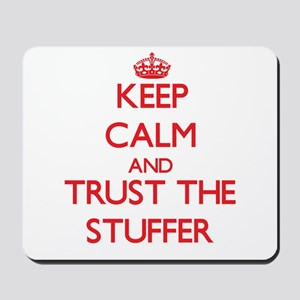 Keep Calm and Trust the Stuffer Mousepad