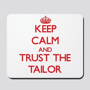 Keep Calm and Trust the Tailor Mousepad
