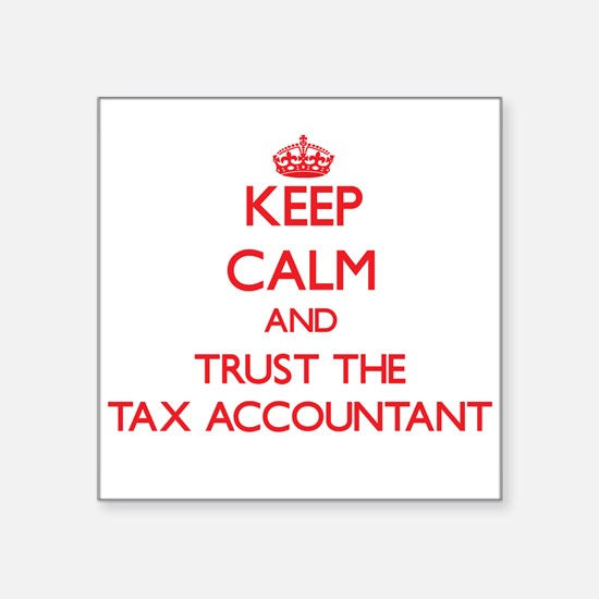 Keep Calm and Trust the Tax Accountant Sticker