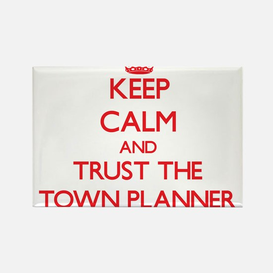 Keep Calm and Trust the Town Planner Magnets