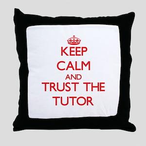 Keep Calm and Trust the Tutor Throw Pillow
