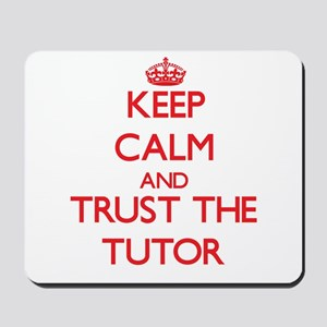 Keep Calm and Trust the Tutor Mousepad