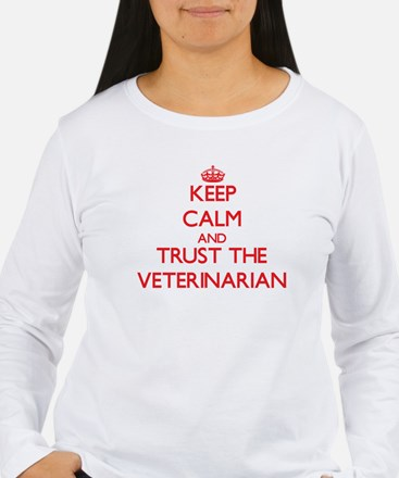 Keep Calm and Trust the Veterinarian Long Sleeve T