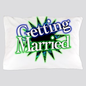 Getting Married Pillow Case