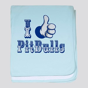 Thumbs Up, I Like Pit Bulls baby blanket