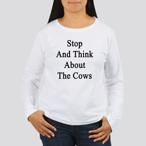 Stop And Think About T Women's Long Sleeve T-Shirt