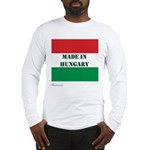 """""""Made in Hungary"""" Long Sleeve T-Shirt"""
