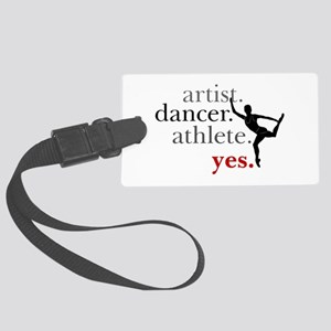 Artist. Dancer. Athlete. Yes. Large Luggage Tag