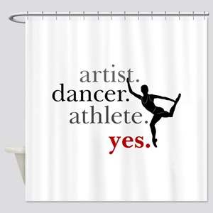 Artist. Dancer. Athlete. Yes. Shower Curtain