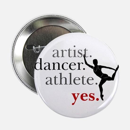 """Artist. Dancer. Athlete. Yes. 2.25"""" Button"""