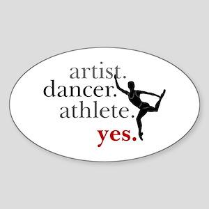Artist. Dancer. Athlete. Yes. Sticker (Oval)