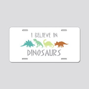 I Believe In Dinosaurs Aluminum License Plate