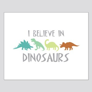 I Believe In Dinosaurs Posters