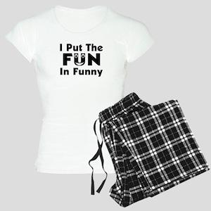 I Put The Fun In Funny Women's Light Pajamas