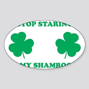 Stop Staring Shamrocks Sticker (Oval)