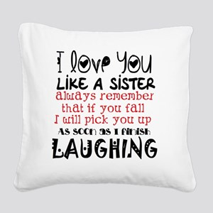 like a sis Square Canvas Pillow