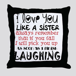 like a sis Throw Pillow