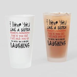 like a sis Drinking Glass