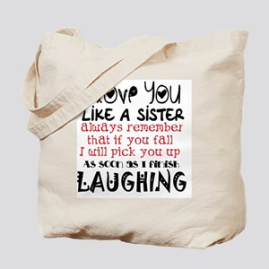 like a sis Tote Bag