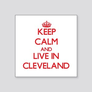 Keep Calm and Live in Cleveland Sticker