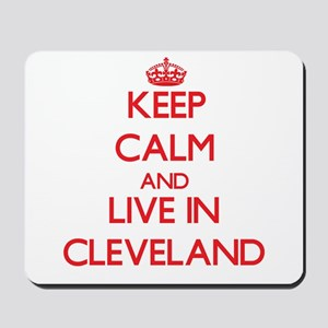 Keep Calm and Live in Cleveland Mousepad