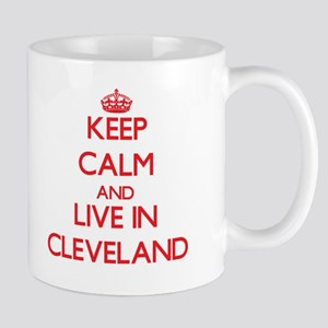 Keep Calm and Live in Cleveland Mugs