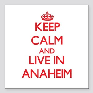 Keep Calm and Live in Anaheim Square Car Magnet 3""