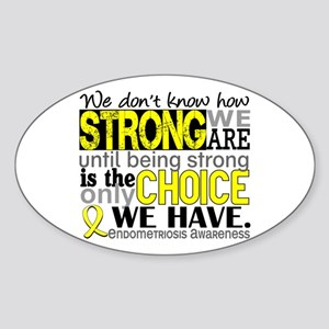 How Strong We Are Endometriosis Sticker (Oval)