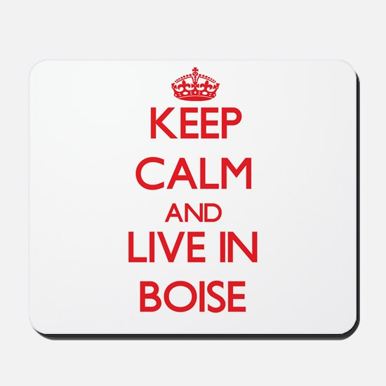 Keep Calm and Live in Boise Mousepad