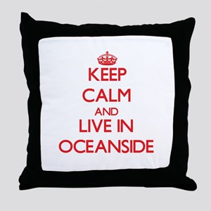 Keep Calm and Live in Oceanside Throw Pillow