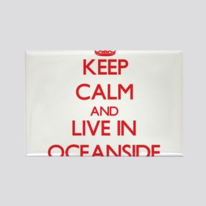 Keep Calm and Live in Oceanside Magnets