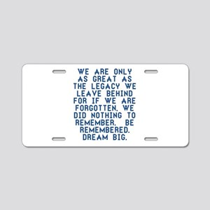 Be Remembered Aluminum License Plate