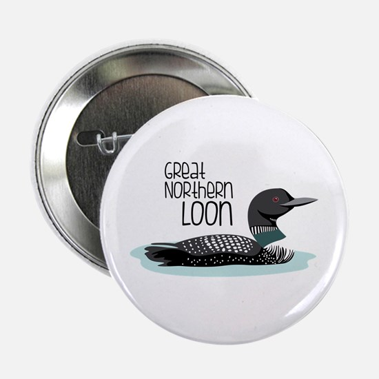 "GReat NORtheRn Loon 2.25"" Button"