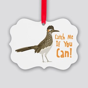 Catch Me If You Can! Ornament