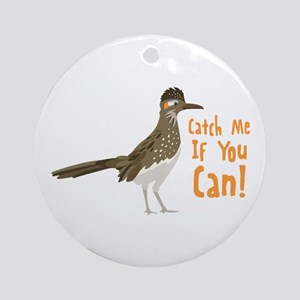 Catch Me If You Can! Ornament (Round)