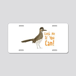 Catch Me If You Can! Aluminum License Plate