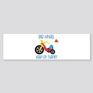 Big Wheel Keep On Turnin Bumper Sticker