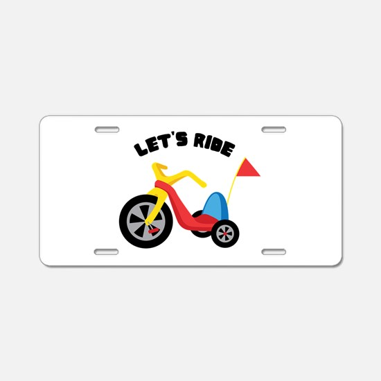 Lets Ride Aluminum License Plate