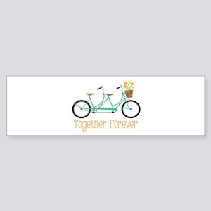 Together Forever Bumper Sticker