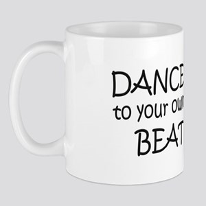Dance to your own beat Mug