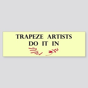 Trapeze Artists Gift Bumper Sticker