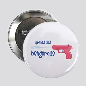 """Armed And Dangerous 2.25"""" Button"""