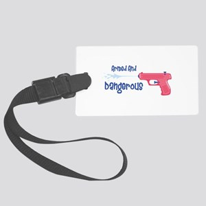 Armed And Dangerous Luggage Tag