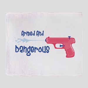 Armed And Dangerous Throw Blanket