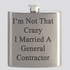 I'm Not That Crazy I Married A General Contr Flask