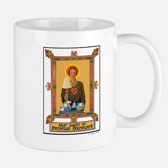 OUR LADY OF PERPETUAL HOUSEWORK Mugs