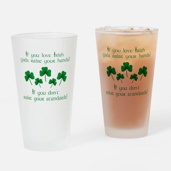 Raise Your Hands for Irish Girls Drinking Glass