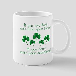 Raise Your Hands for Irish Girls Mugs